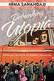 Debunking Utopia: Exposing the Myth of Nordic Socialism (English Edition)