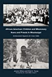 African American Children and Missionary Nuns and Priests in Mississippi, Ethel E. Young and Jerome Wilson, 145202278X