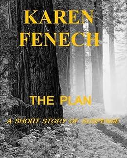THE PLAN: A SHORT STORY OF SUSPENSE by [Fenech, Karen]