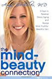 The Mind-Beauty Connection, Amy Wechsler, 1416562575