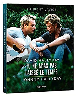 David Hallyday Tu Ne M As Pas Laisse Le Temps Johnny