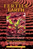 img - for The Fertile Earth: Nature's Energies in Agriculture, Soil Fertilisation and Forestry (Ecotechnology) book / textbook / text book