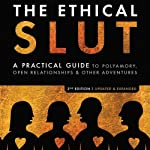 The Ethical Slut: A Practical Guide to Polyamory, Open Relationships, & Other Adventures | Dossie Easton,Janet W. Hardy
