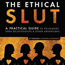 The Ethical Slut: A Practical Guide to Polyamory, Open Relationships, & Other Adventures Audiobook by Dossie Easton, Janet W. Hardy Narrated by Dossie Easton, Janet W. Hardy