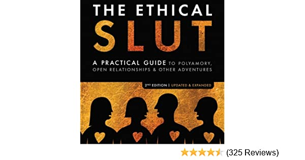 Amazon The Ethical Slut A Practical Guide To Polyamory Open Relationships