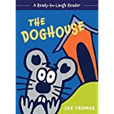 The Doghouse (A Ready-to-Laugh Reader)