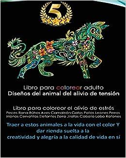 Libro para colorear adulto El alivio del estres Disenos animales Peces Rana Búhos Aves Camaleón Gatos Pollos Leones Perros Monos Cervatillos Elefantes . ...