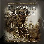 Blood and Sand: Elemental World, Book 2 | Elizabeth Hunter