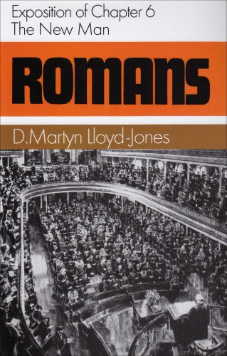 Romans: Exposition of Chapter 6 : The New Man (Romans Series)
