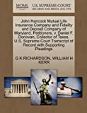 John Hancock Mutual Life Insurance Company and Fidelity and Deposit Company of Maryland, Petitioners, V. Daniel F. Donovan, Collector of Taxes. U. S. S, G. K. Richardson and William H. KERR, 1270385968