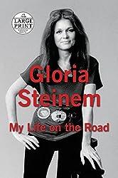 My Life on the Road (Random House Large Print) by Gloria Steinem (2015-10-27)