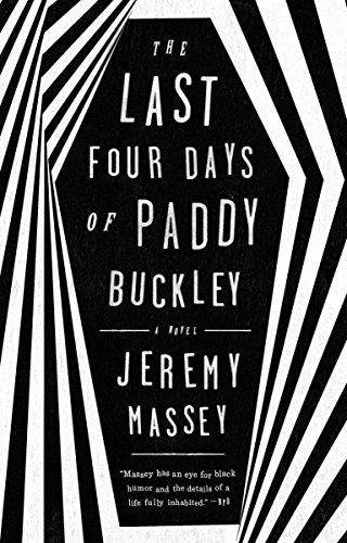 The Last Four Days of Paddy Buckley: A Novel (Celtic Cross Street)