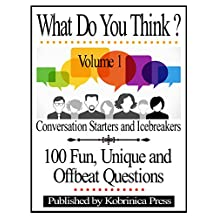 What Do You Think? Volume 1: Conversation Starters and Icebreakers