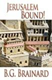 Jerusalem Bound! (Grace in Exile) (Volume 3)