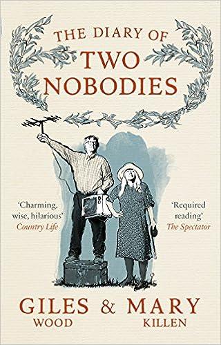 The Diary of Two Nobodies: Amazon co uk: Mary Killen, Giles Wood