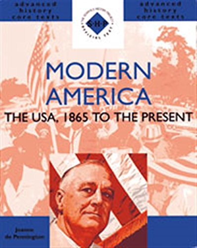 Modern America: The USA, 1865 to the Present (Shp Advanced History Core Texts) (Shp Advanced History Core Texts)