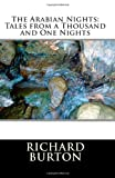 The Arabian Nights: Tales from a Thousand and One Nights, Richard Burton, 1463524234