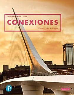 Conexiones: Comunicación y cultura (6th Edition)