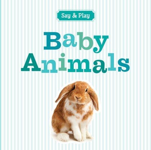 Download By Inc. Sterling Publishing Co. Baby Animals (Say & Play) (Brdbk) [Board book] pdf epub