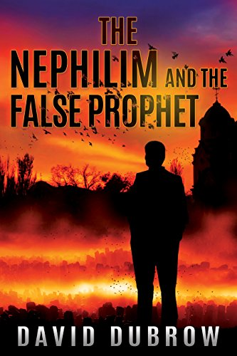 The Nephilim and the False Prophet (Armageddon Book 2)