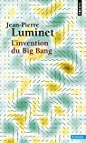 L'invention du big-bang par Jean-Pierre Luminet
