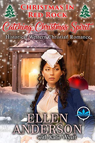 Catching Christmas Spirit (Christmas In Red Rock Series Book 1) ()
