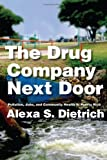 The Drug Company Next Door: Pollution, Jobs, and Community Health in Puerto Rico, Alexa S. Dietrich, 0814724736