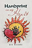 Handprint on My Heart, Dee Recore, 1475967063