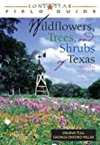 Field Guide to Wild-flowers, Trees, and Shrubs of Texas, Delena Tull and George Oxford Miller, 1589070070