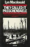img - for They Called it Passchendaele: Story of the Third Battle of Ypres and of the Men Who Fought in it book / textbook / text book