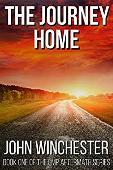 The Journey Home: An EMP Survival Story (EMP Aftermath Series Book 1) by [Winchester, John]