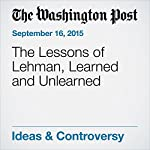 The Lessons of Lehman, Learned and Unlearned | Jared Bernstein