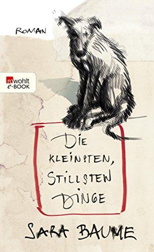 Die kleinsten, stillsten Dinge (German Edition)
