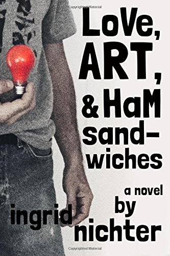 Read Online Love, Art, and Ham Sandwiches: a novel ebook