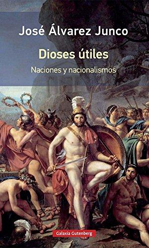 Dioses útiles : naciones y nacionalismos