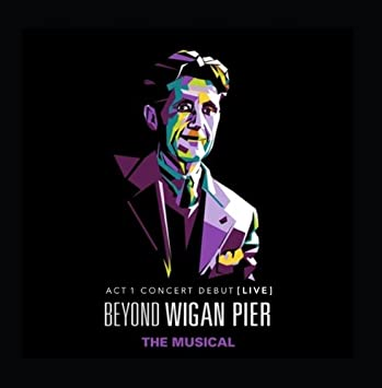 Various artists beyond wigan pier (the musical): act 1 concert.