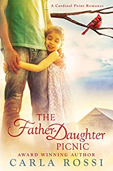 The Father-Daughter Picnic: A Cardinal Point Romance by [Rossi, Carla]