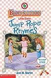 Little Sister Jump Rope Rhymes, Ann M. Martin, 0590259954