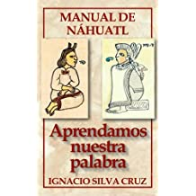 Aprendamos nuestra palabra (MA TITOMACHTICAN TOTLAHTOL nº 1) (Spanish Edition)