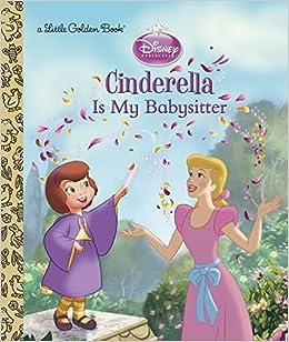 cinderella is my babysitter disney princess little