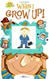When I Grow Up!, Jeanie Lee, 1416909338