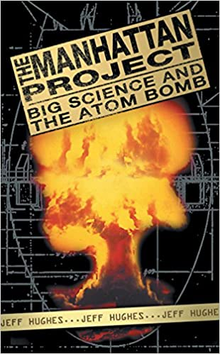 Book The Manhattan Project: Big Science and the Atom Bomb (Revolutions in Science)