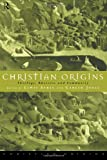 Christian Origins: Theology, Rhetoric and Community, , 0415107512