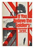 If You Believe the Soldiers, Alexander Cordell, 0385096127
