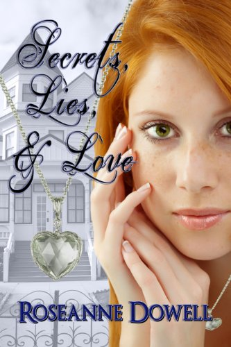 Book: Secrets, Lies & Love by Roseanne Dowell