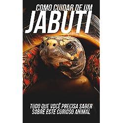Como Cuidar de Um Jabuti: Tudo Que Você Precisa Saber Sobre Este Curioso Animal (Portuguese Edition)