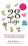 : 28 Days A Daily Horoscope Your Hormones!: What Your Cycle Reveals About Your Love Life, Moods, and Potential