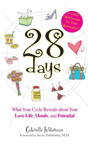 - 28 Days A Daily Horoscope Your Hormones!: What Your Cycle Reveals About Your Love Life, Moods, and Potential