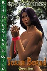 Big, Blooming & Wild: Texan Bound (Big, Blooming & Wild!) Kindle Edition