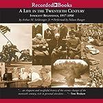 A Life in the Twentieth Century: Innocent Beginnings, 1917-1950 | Arthur Schlesinger
